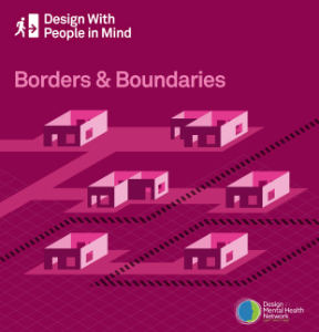 Design in Mental Health Network - Design with People in Mind - Boundaries and Borders